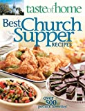 Taste of Home: Best Church Suppers: Over 500 Potluck Favorites!