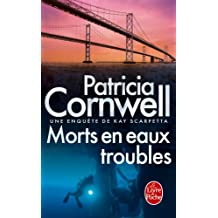 Morts en eaux troubles : Une enquête de Kay Scarpetta (Thrillers) (French Edition)