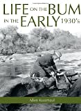 Life on the Bum in the Early 1930's, Allen Kussmaul, 143895400X