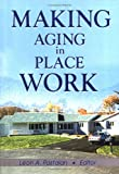 Making Aging in Place Work 9780789007537