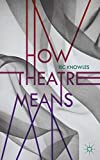 img - for How Theatre Means book / textbook / text book