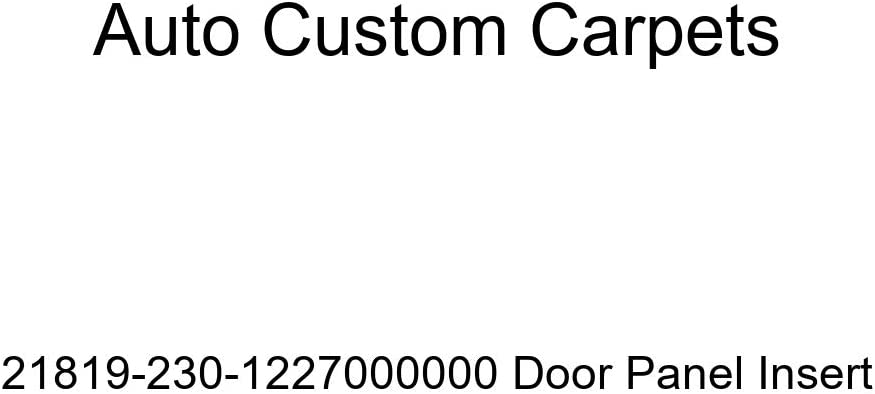 Auto Custom Carpets 21819-230-1227000000 Door Panel Insert