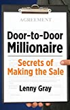 Door-to-Door Millionaire: Secrets of Making the Sale