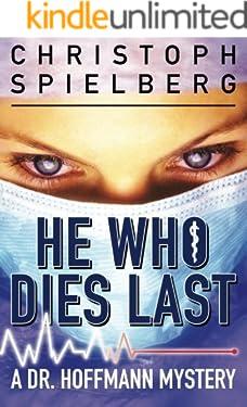 He Who Dies Last (Dr. Hoffmann Book 2)