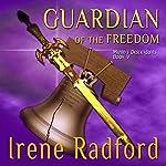 Guardian of the Freedom   Irene Radford