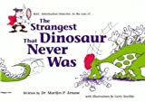 The Strangest Dinosaur That Never Was, Marilyn P. Arnone, 1591581486