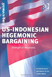 US-Indonesian Hegemonic Bargaining: Strength of Weakness (International Relations)