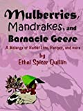 Mulberries, Mandrakes, and Barnacle Geese: A Melange of Herbal Lore, Recipes, and More