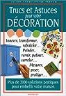 Trucs et astuces pour votre décoration par Cassel