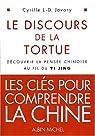 Le Discours de la tortue : Découvrir la pensée chinoise au fil du Yi-Jing par Javary