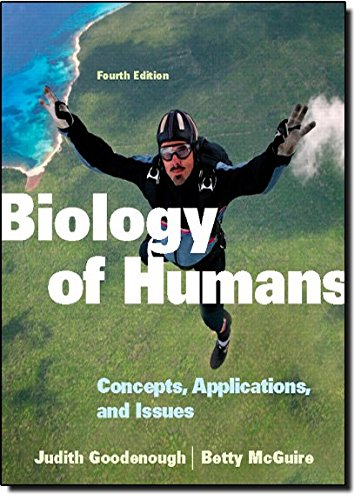 Biology of Humans: Concepts, Applications, and Issues (4th Edition)