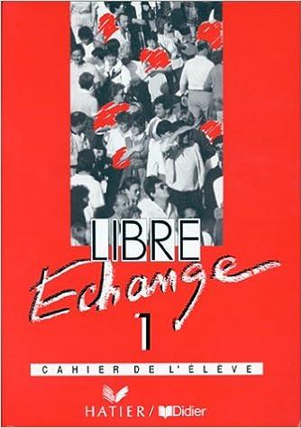Descargar libros gratis para iphone 4 LIBRE ECHANGE 1. Cahier de l'élève: Level 1 (Libre échange) in Spanish PDF iBook 2278040170