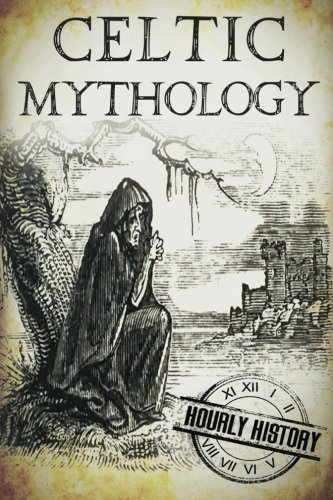 Celtic Mythology: A Concise Guide to the Gods, Sagas and Beliefs