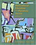 Multicultural Education in a Pluralistic Society, Donna M. Gollnick and Philip C. Chinn, 0130196185
