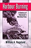 Harbour Burning, William A. Hagelund and Bill Hagelund, 0888394888