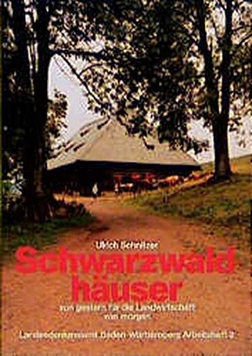 Schwarzwaldhäuser von gestern für die Landwirtschaft von morgen (Arbeitshefte Regierungspräsidium Stuttgart - Landesamt für Denkmalpflege)