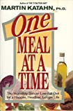 One Meal at a Time: The Incredibly Simple Low-Fat Diet for a Happier, Healthier, Longer Life