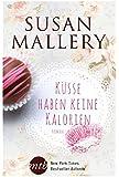 Küsse haben keine Kalorien (New York Times Bestseller Autoren: Romance)