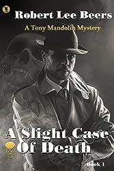 Tony Mandolin Mystery, Book 1: A Slight Case of Death
