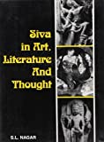 Siva in Art, Literature and Thought, Nagar, Shanti L., 8173870195
