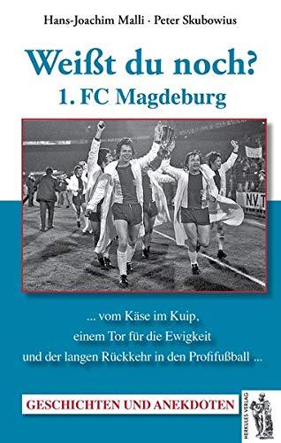 1. FC Magdeburg: Weißt du noch? Geschichten und Anekdoten