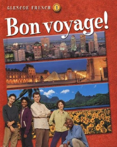Bon voyage! Level 1, Student Edition (GLENCOE FRENCH)