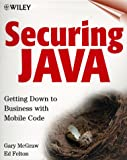 Securing Java, Gary McGraw and Edward W. Felten, 047131952X