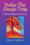 Under the Mango Tree, Tanya Copprue, 1441509216