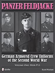 Panzer Feldjacke German Armored Crew Uniforms of the Second World War Vol.1: Heer PT.1