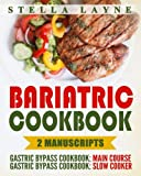 Bariatric Cookbook: DINNER Bundle – 2 manuscripts in 1 – A total of 120+ Unique Bariatric-Friendly Chicken, Beef, Fish, Pork, Fish, Salads and ... Long Eating for Post Weight Loss Surgery Diet
