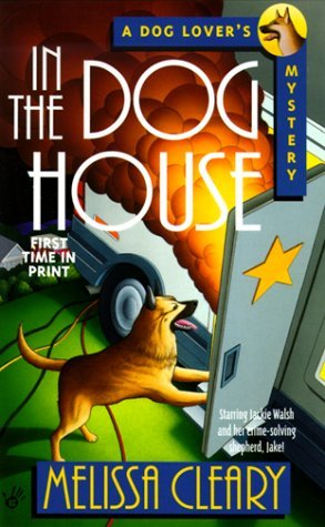 In the Doghouse (Dog Lover's Mystery) by Melissa Cleary (2000-01-01)