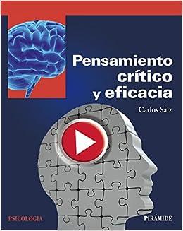 Pensamiento crítico y eficacia (Psicología): Amazon.es: Carlos Saiz Sánchez: Libros