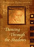 Dancing Through the Shadows, Theresa Tomlinson and Dorling Kindersley Publishing Staff, 0789424592