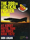 img - for The 388th Tactical Fighter Wing at Korat Royal Thai Air Force Base 1972 book / textbook / text book