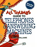 All Thumbs Guide to Telephones and Answering Machines, Gene B. Williams, 0830644350
