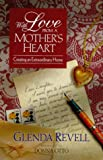 img - for With Love from a Mother's Heart: Creating an Extraordinary Home book / textbook / text book