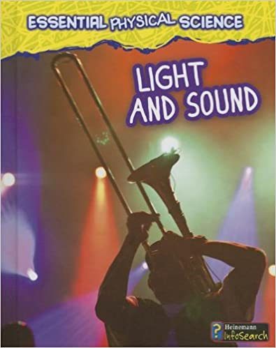 Book Light and Sound (Heinemann Infosearch: Essential Physical Science)