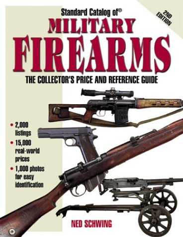 (Standard Catalog of Military Firearms: The Collector's Price and Reference Guide, 1870 to the Present)