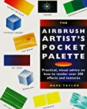 Airbrush Artist's Pocket Palette: Practical Visual Advice On (Pocket Palette Series)
