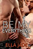Be My Everything