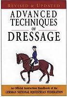 Advanced Techniques Of Dressage (German National