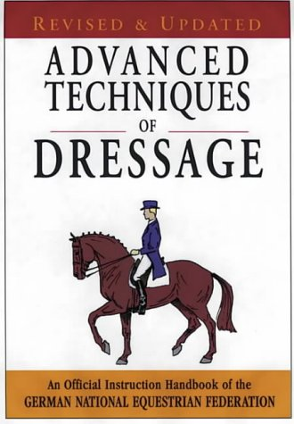 Advanced Techniques of Dressage: An Official Instruction Handbook of the German National Equestrian Federation by Kenilworth Pr (Image #1)