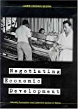 img - for Negotiating Economic Development: Identity Formation and Collective Action in Belize book / textbook / text book