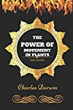 The Power of Movement in Plants: By Charles Darwin - Illustrated