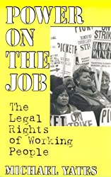 Power on the Job: The Legal Rights of Working People