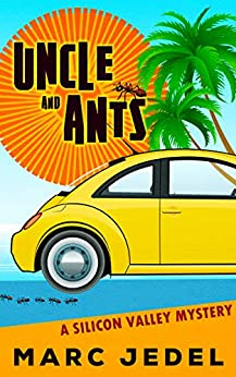 Uncle and Ants: A Silicon Valley Mystery (Book 1) by [Jedel, Marc]