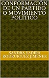 CONFORMACIÓN DE UN PARTIDO O MOVIMIENTO POLÍTICO (1) (Spanish Edition)