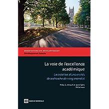 La voie de l'excellence académique: La création d'universités de recherche de rang mondial (Directions in Development;Directions in Development - Human Development)