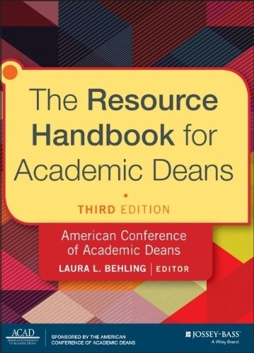 The Resource Handbook for Academic Deans 3rd edition by Behling, Laura L. (2014) Hardcover