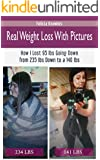 Real Weight Loss With Pictures: How I Lost 95 Lbs Going Down From 235 Lbs Down To 140 Lbs